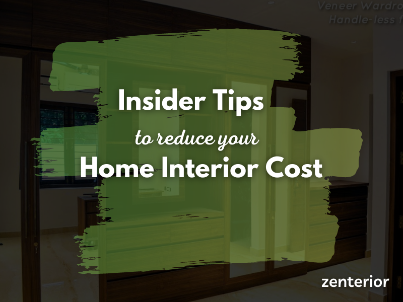 Insider tips to reduce your home interior cost