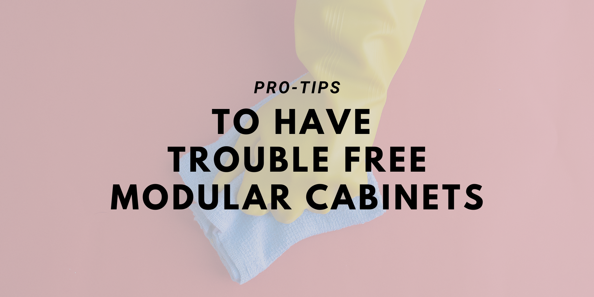 Tips to have trouble free modular cabinets